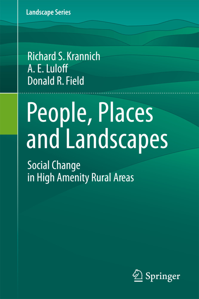 People, Places and Landscapes als Buch von Richard S. Krannich, A. E. Luloff, Donald R. Field