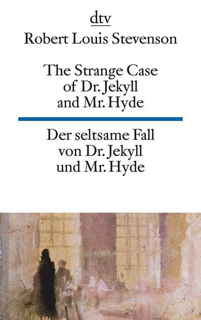 Der seltsame Fall des Dr. Jekyll und Mr. Hyde / The Strange Case of Dr. Jekyll and Mr. Hyde als Taschenbuch von Robert L
