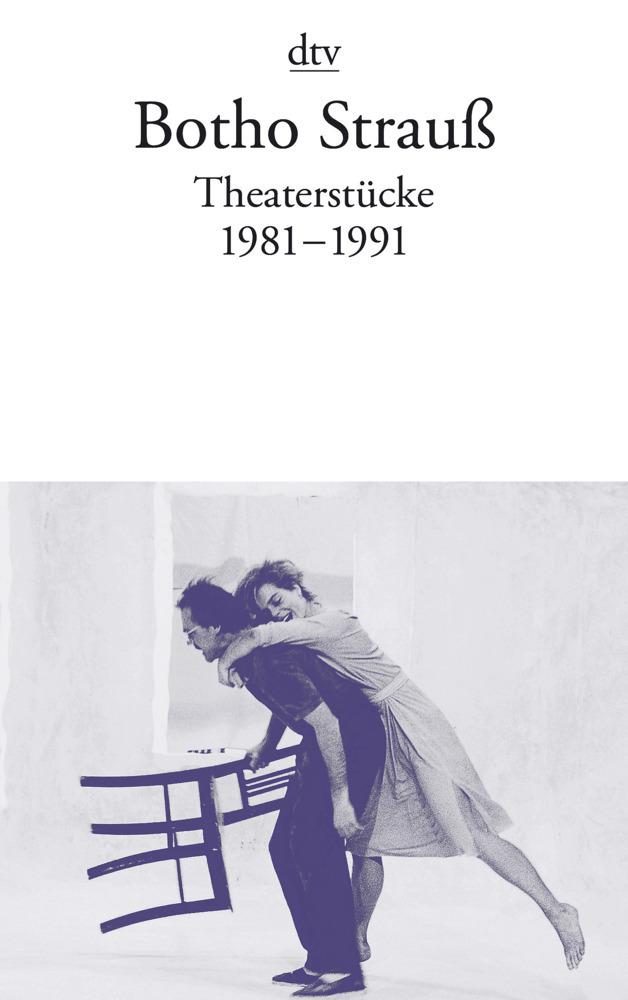 Theaterstücke 2. 1981 - 1991 als Taschenbuch von Botho Strauß