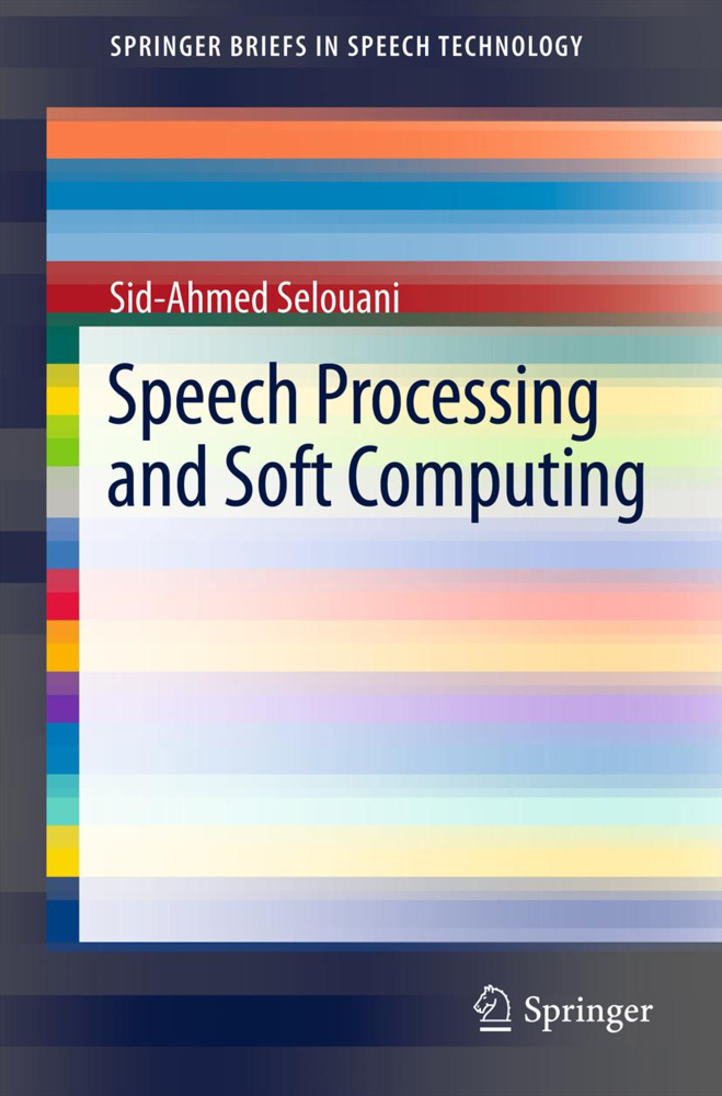 Speech Processing and Soft Computing als Taschenbuch von Sid-Ahmed Selouani