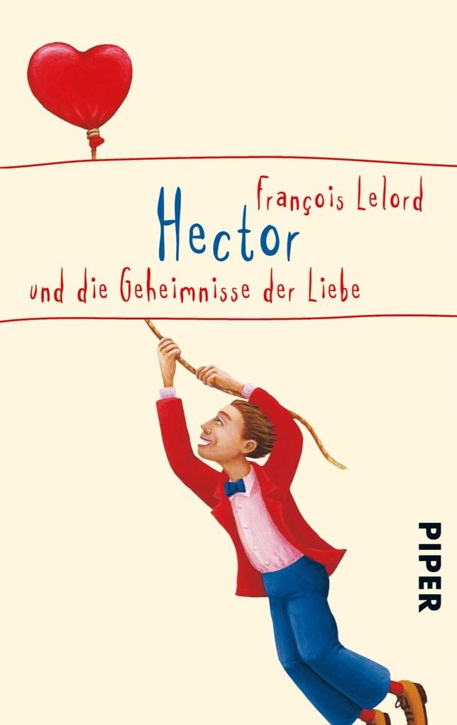 Hector und die Geheimnisse der Liebe als eBook von François Lelord