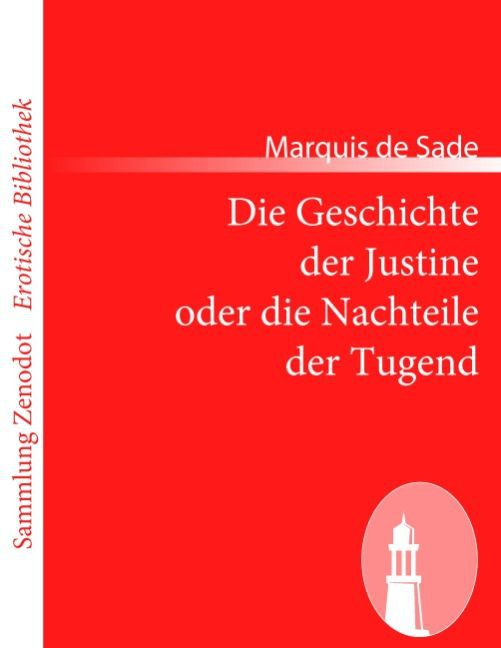 Die Geschichte der Justine oder die Nachteile der Tugend als Taschenbuch von Marquis de Sade