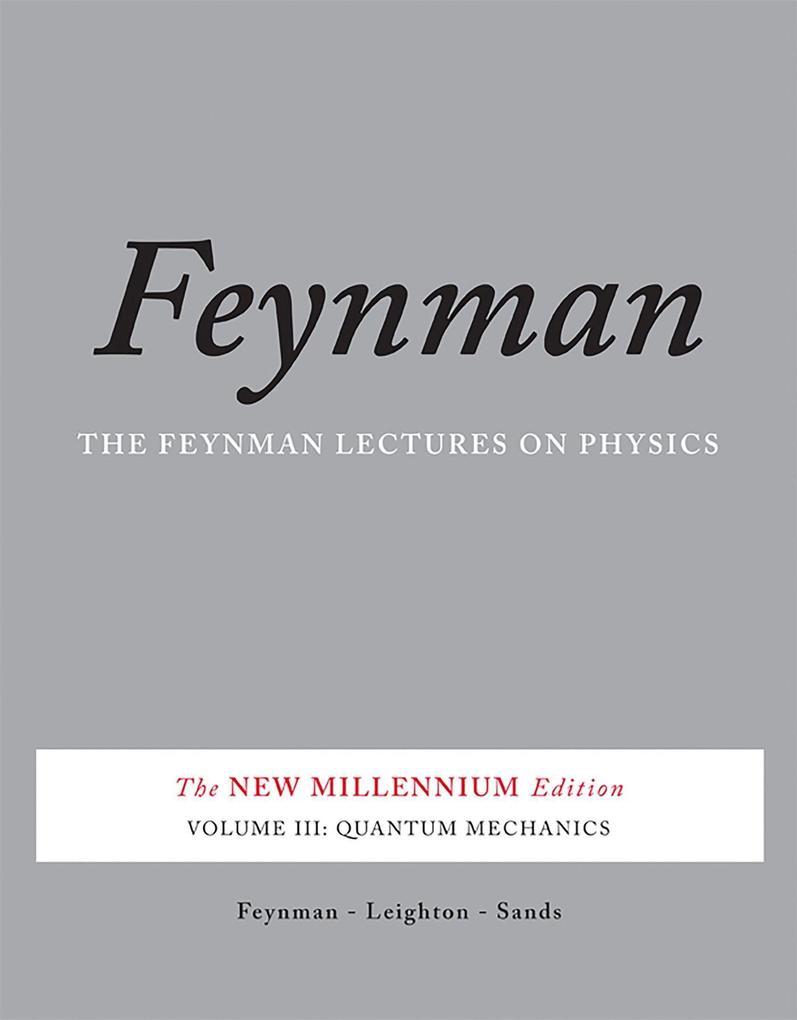 Feynman Lectures on Physics 3: Quantum Mechanics als Buch von Richard P. Feynman, Robert B. Leighton, Matthew Sands