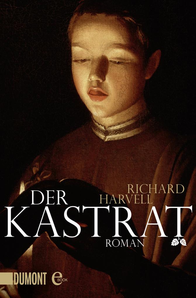 Der Kastrat als eBook von Richard Harvell