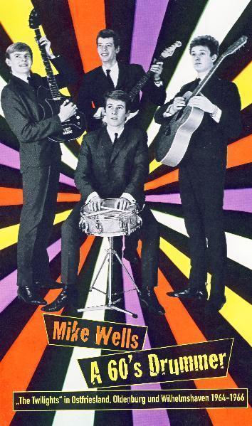A 60s Drummer als Buch von Mike Wells