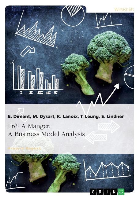 Prêt A Manger. A Business Model Analysis als Buch von E. Dimant, M. Dysart, K. Lanoix, T. Leung, S. Lindner