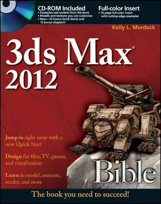 3ds Max 2012 Bible als Buch von Kelly L. Murdock