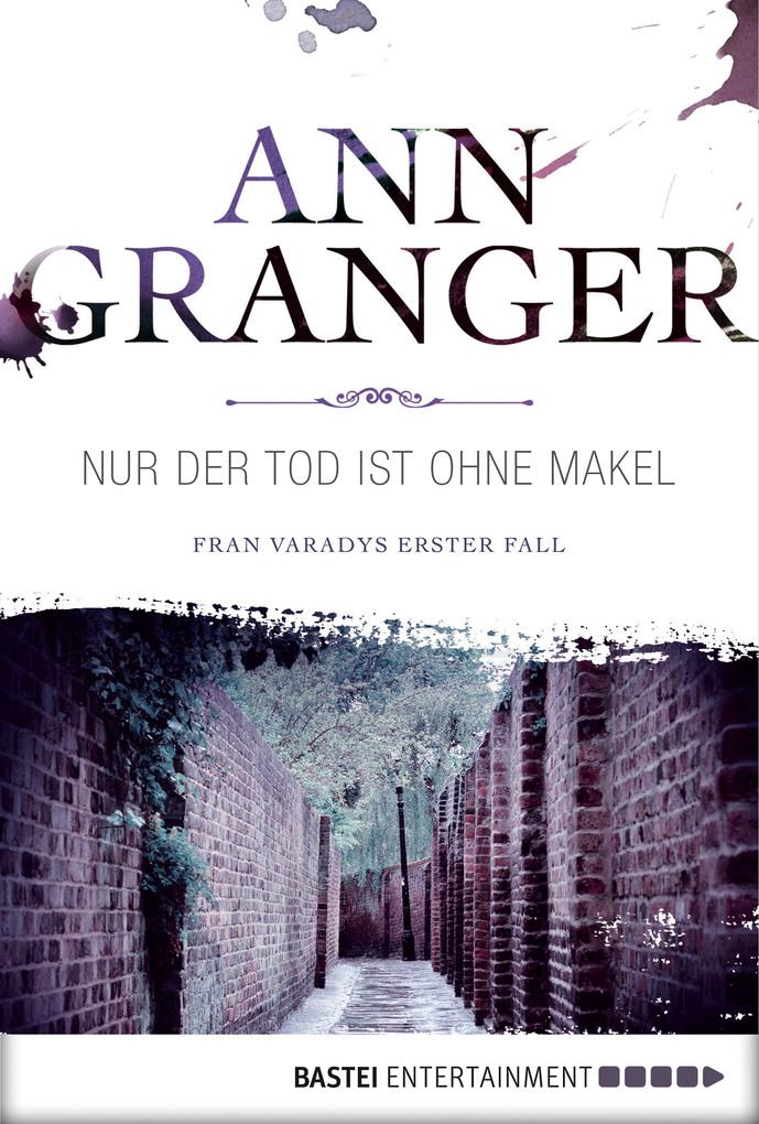 Nur der Tod ist ohne Makel als eBook von Ann Granger