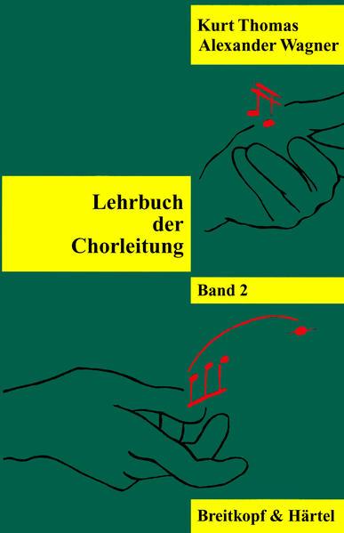 Lehrbuch der Chorleitung 2 als Buch von Kurt Thomas, Alexander Wagner