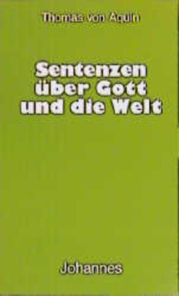 Sentenzen über Gott und die Welt als Buch von Thomas von Aquin, Josef Pieper