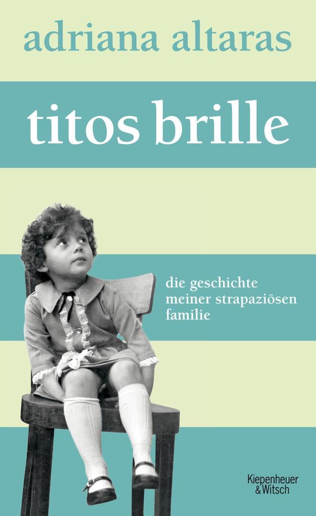 Titos Brille als eBook von Adriana Altaras