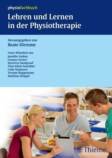 Lehren und Lernen in der Physiotherapie als Buch von