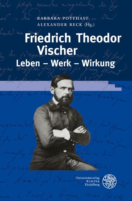 Friedrich Theodor Vischer. Leben - Werk - Wirkung als Buch von