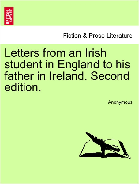 Letters from an Irish student in England to his father in Ireland. Vol. II, Second edition. als Taschenbuch von Anonymous - British Library, Historical Print Editions