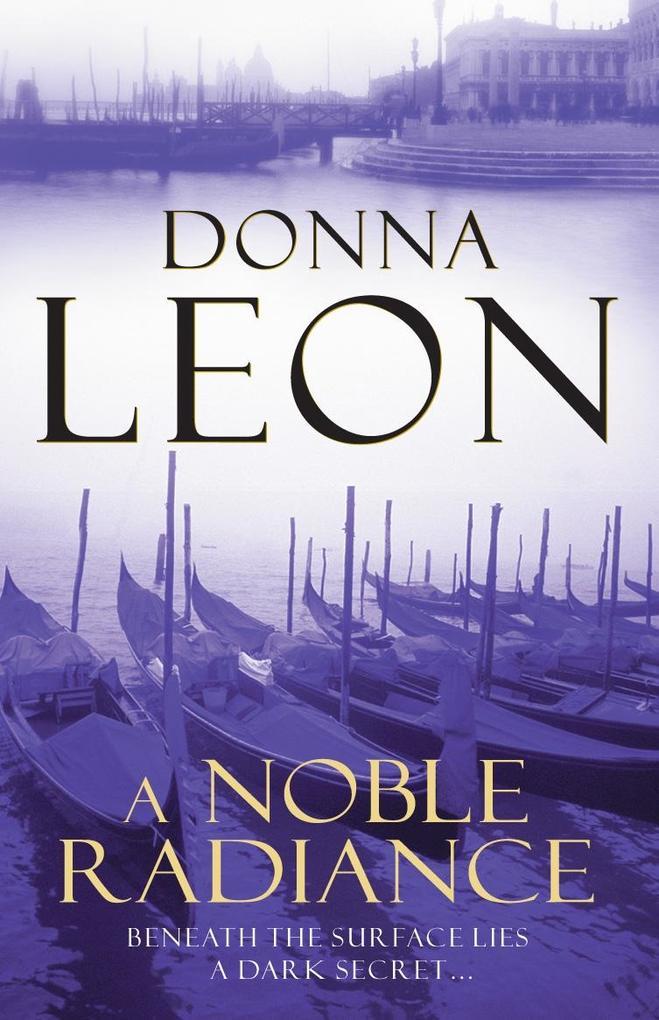 A Noble Radiance als eBook von Donna Leon