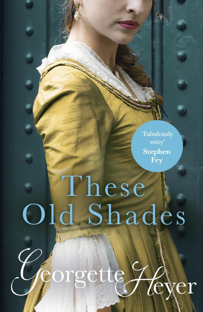 These Old Shades als eBook von Georgette Heyer