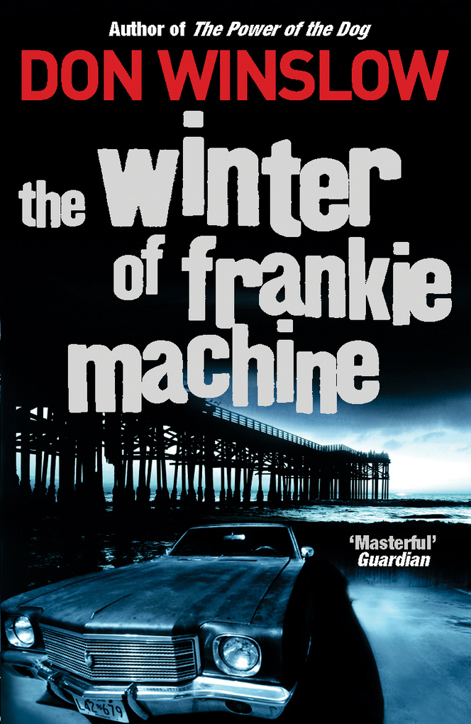 The Winter of Frankie Machine als eBook von Don Winslow