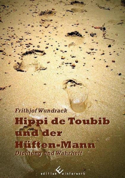 Hippi de Toubib und der Hüften-Mann als Taschenbuch von Frithjof Wundrack