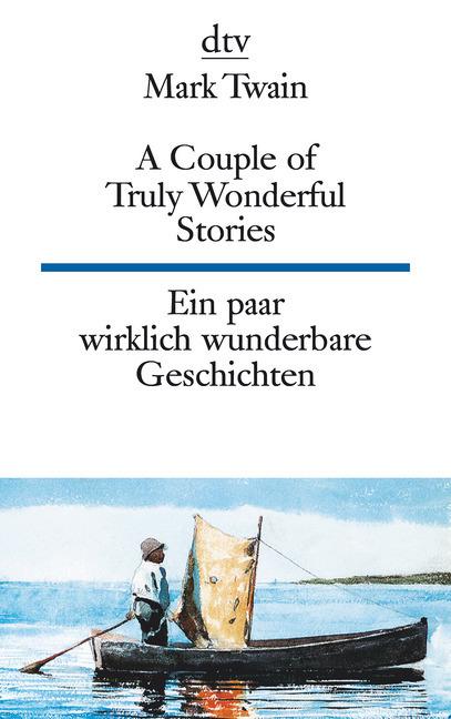 Ein paar wirklich wunderbare Geschichten / A Couple of Truly Wonderful Stories als Taschenbuch von Mark Twain
