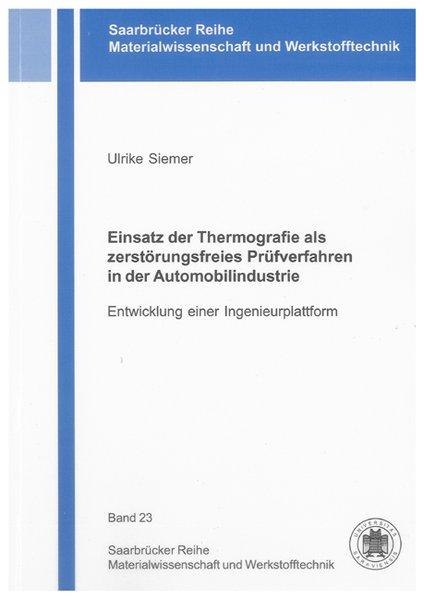 Einsatz der Thermografie als zerstörungsfreies Prüfverfahren in der Automobilindustrie als Buch von Ulrike Siemer