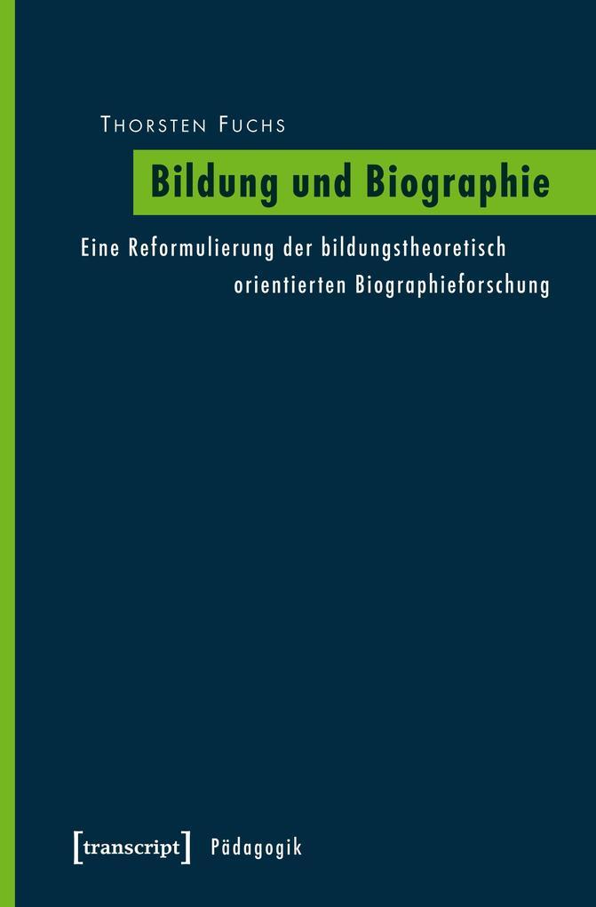 Bildung und Biographie als Buch von Thorsten Fuchs