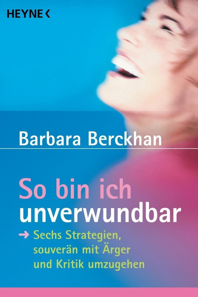 So bin ich unverwundbar als eBook von Barbara Berckhan