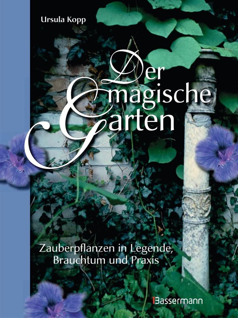 Der magische Garten als eBook von Ursula Kopp