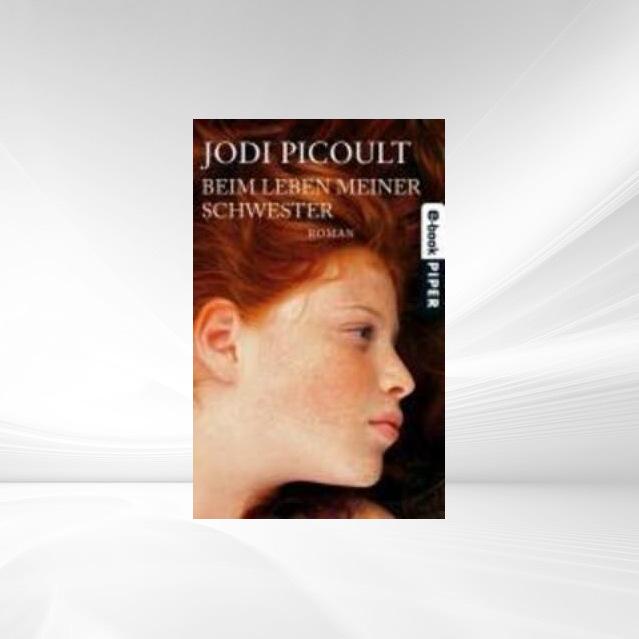 Beim Leben meiner Schwester als eBook von Jodi Picoult