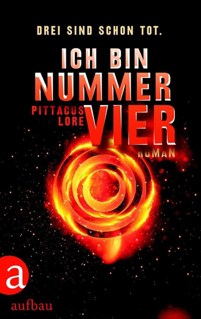 Ich bin Nummer Vier als eBook von Pittacus Lore