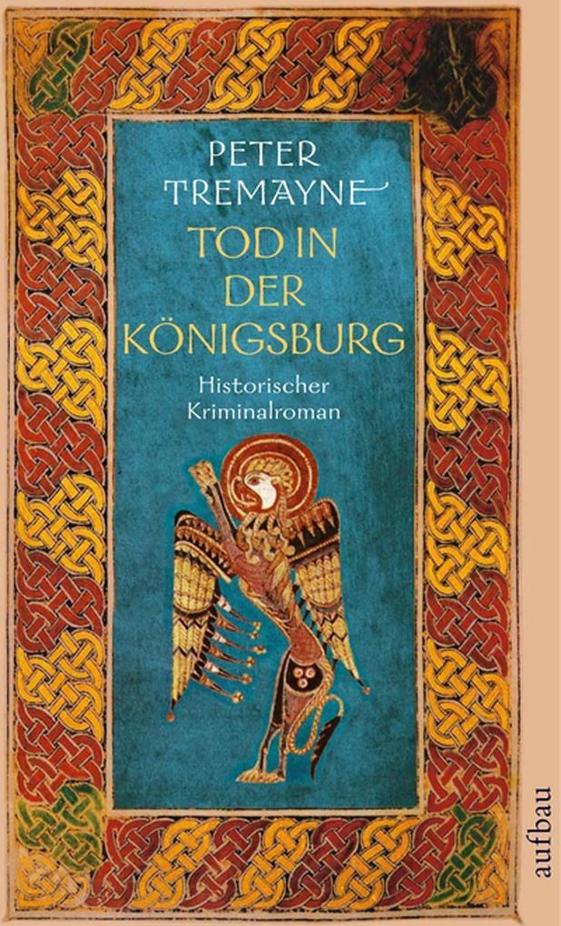 Tod in der Königsburg als eBook von Peter Tremayne