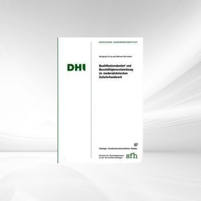 Qualifikationsbedarf und Beschäftigungsentwicklung im niedersächsischen Zulieferhandwerk als Taschenbuch von Wolfgang König, Michael Dornieden