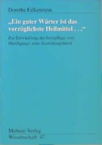 Ein guter Wärter ist das vorzüglichste Heilmittel als Buch von Dorothe Falkenstein