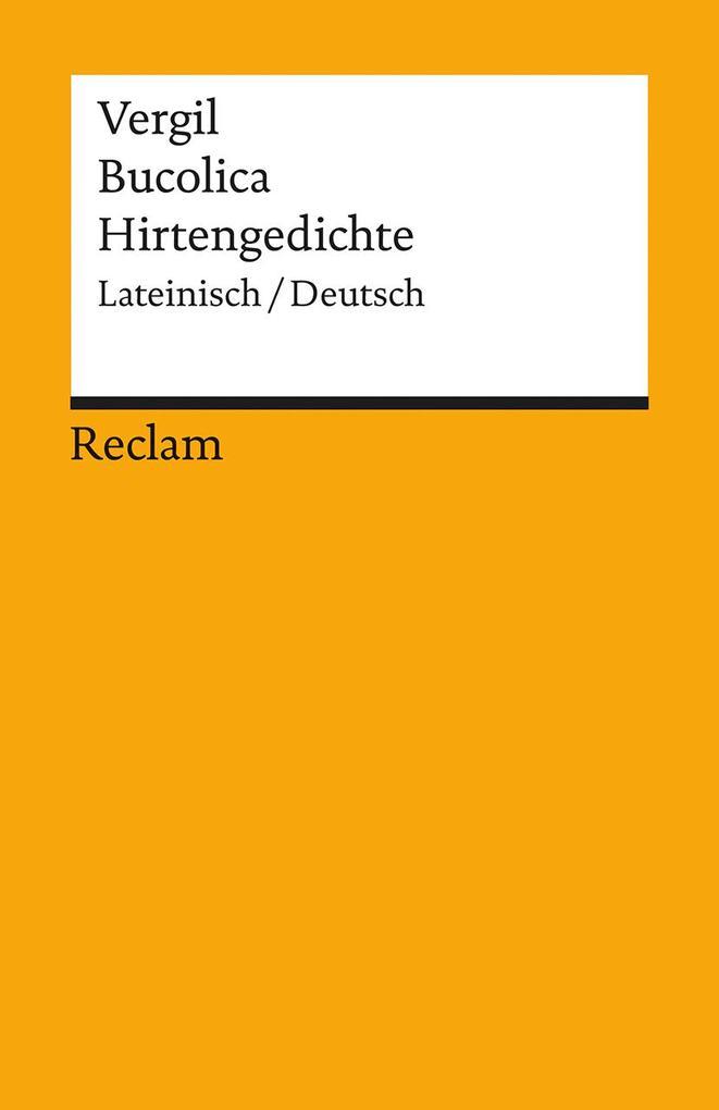 Bucolica. Hirtengedichte als Taschenbuch von Vergil, Michael von Albrecht