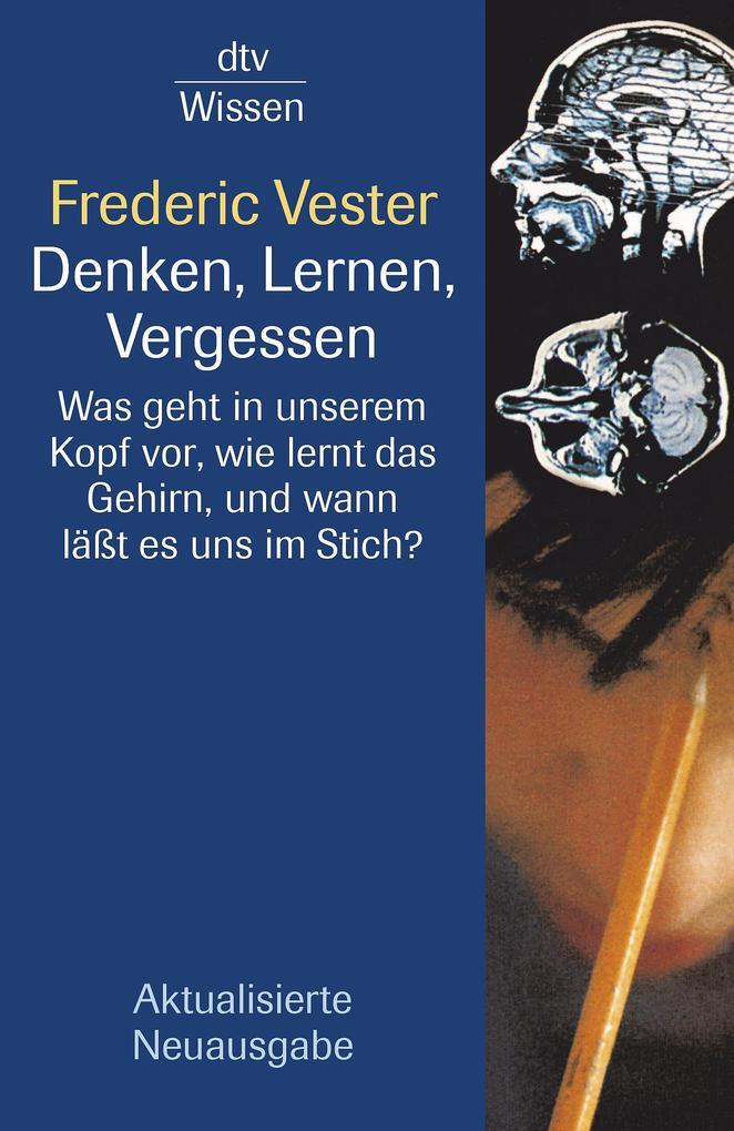 Denken, Lernen, Vergessen als Taschenbuch von Frederic Vester