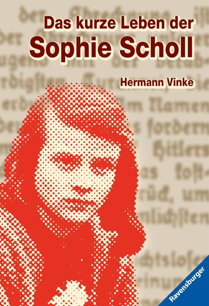 Das kurze Leben der Sophie Scholl als Taschenbuch von Hermann Vinke