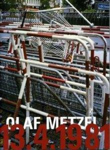Olaf Metzel 13.4.1981 als Buch von Walter Grasskamp Wolfgang M Faust Alexander Dückers Christoph Heinrich Rudij Bergmann