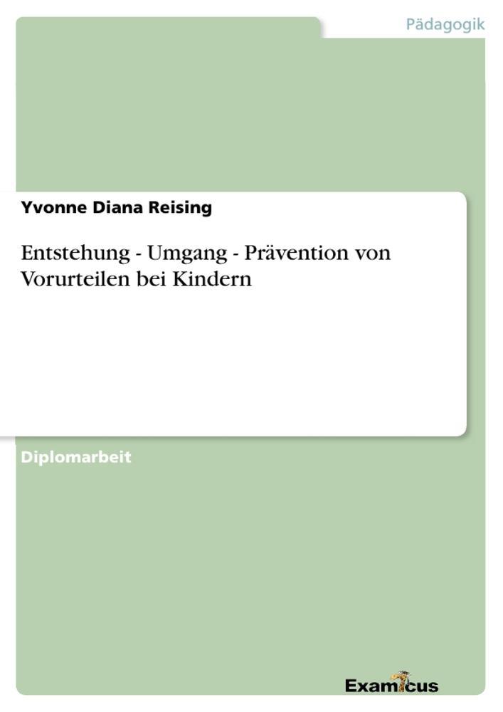 Entstehung - Umgang - Prävention von Vorurteilen bei Kindern als Buch von Yvonne Diana Reising
