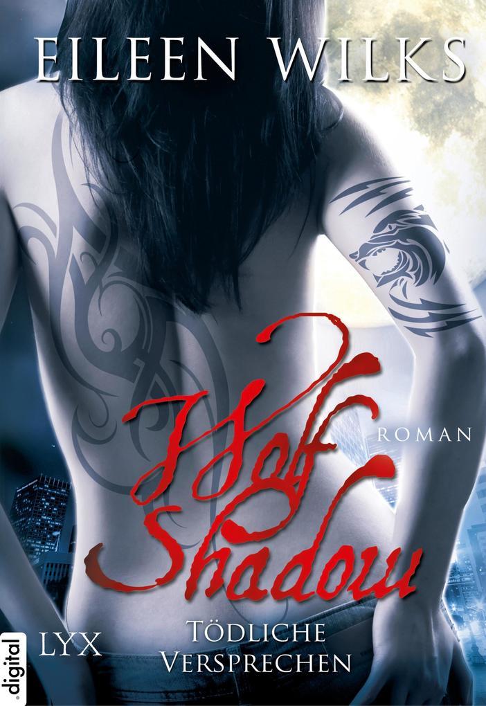 Wolf Shadow - Tödliche Versprechen als eBook von Eileen Wilks