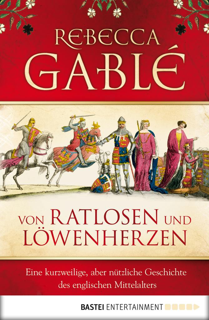 Von Ratlosen und Löwenherzen als eBook von Rebecca Gablé