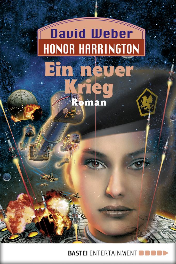 Honor Harrington 13. Ein neuer Krieg als eBook von David Weber