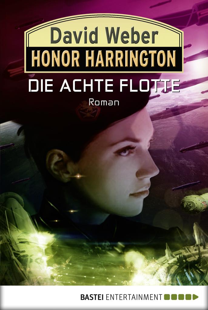 Honor Harrington: Die Achte Flotte als eBook von David Weber