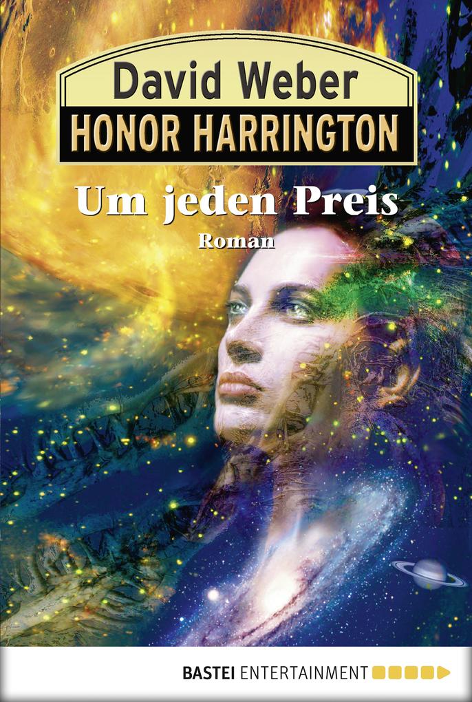 Honor Harrington: Um jeden Preis als eBook von David Weber
