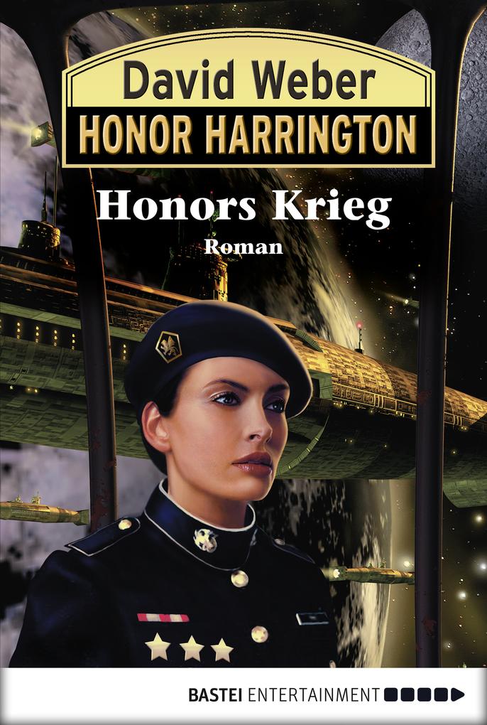Honor Harrington 14. Honors Krieg als eBook von David Weber