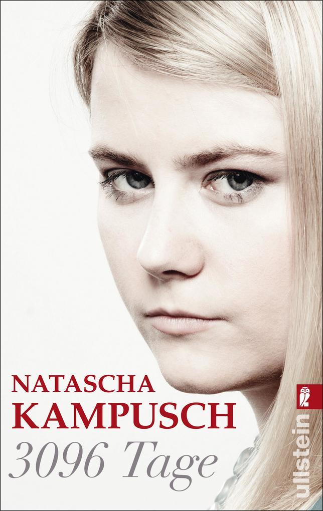 3096 Tage als eBook von Natascha Kampusch