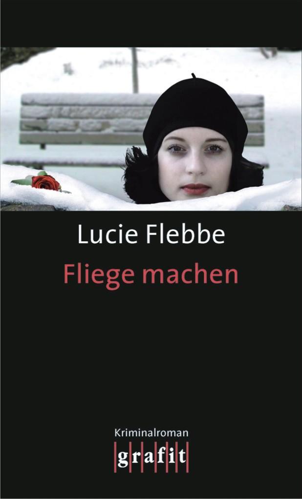 Fliege machen als eBook von Lucie Flebbe