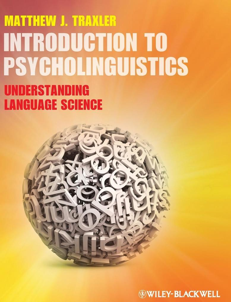 Introduction to Psycholinguistics als Buch von Matthew J. Traxler