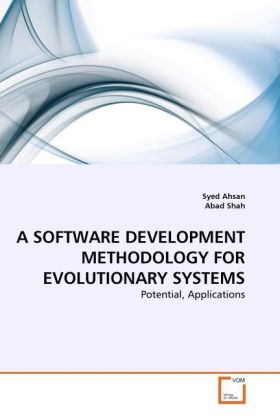 A SOFTWARE DEVELOPMENT METHODOLOGY FOR EVOLUTIONARY SYSTEMS als Buch von Syed Ahsan Abad Shah