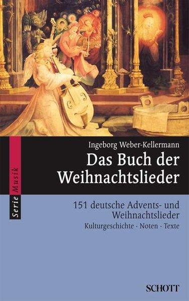 Das Buch der Weihnachtslieder als Taschenbuch von Ingeborg Weber-Kellermann