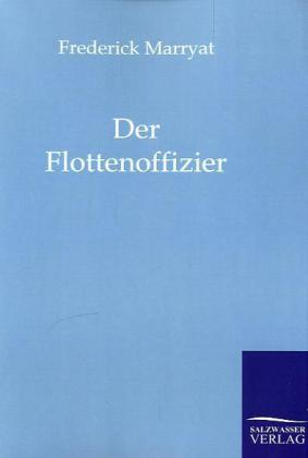 Der Flottenoffizier als Buch von Frederick Marryat