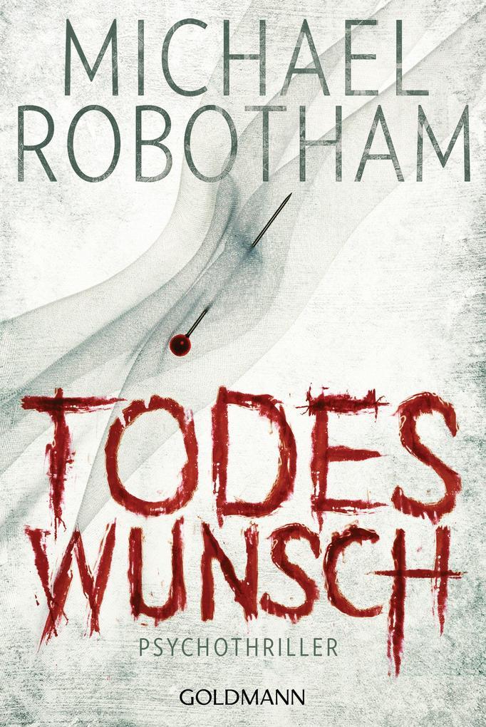Todeswunsch als eBook von Michael Robotham